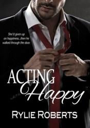 Acting Happy (A Happily Ever After Novel #2) Pdf Book