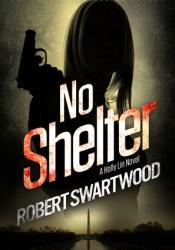 No Shelter (Holly Lin, #1) Pdf Book