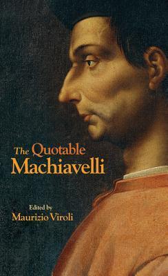 The Quotable Machiavelli