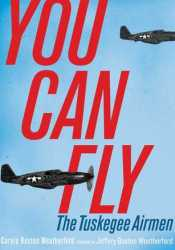 You Can Fly: The Tuskegee Airmen Pdf Book