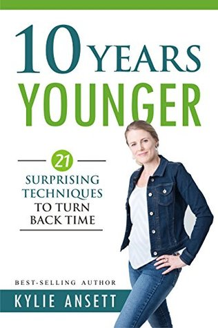 10 Years Younger by Kylie Ansett-P2P