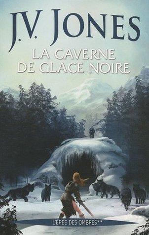 La Caverne de glace noire (L'Épée des ombres, #2)