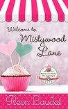 Welcome to Mistywood Lane (Mistywood Lane Book 1)