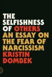 The Selfishness of Others: An Essay on the Fear of Narcissism Book Pdf