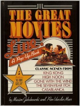 The Great Movies--Live!: A Pop-Up Book