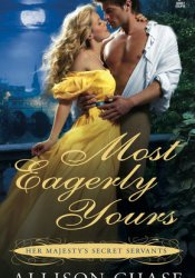 Most Eagerly Yours (Her Majesty's Secret Servants #1) Pdf Book