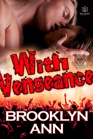 With Vengeance (Hearts of Metal, #2)