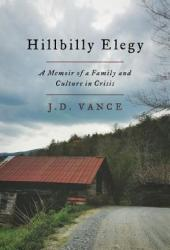Hillbilly Elegy: A Memoir of a Family and Culture in Crisis Pdf Book