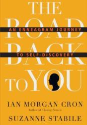 The Road Back to You: An Enneagram Journey to Self-Discovery Pdf Book