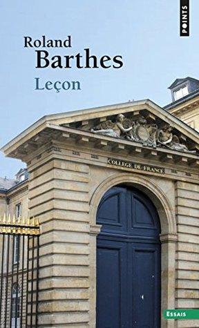 Leçon inaugurale de la chaire de sémiologie littéraire au Collège de France prononcée le 7 janvier 1977