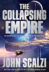 The Collapsing Empire (The Interdependency, #1) Book Pdf