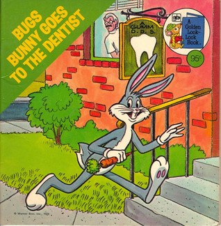 Bugs Bunny Goes to the Dentist (A Golden Look-Look Book)