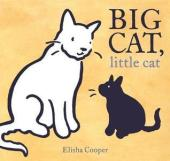 Big Cat Little Cat illustrated and written by Elisha Cooper.