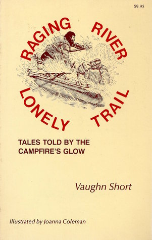 Raging River Lonely Trail: Tales Told by the Campfire's Glow