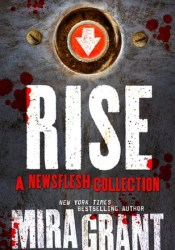 Rise: A Newsflesh Collection Pdf Book