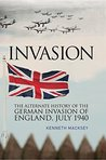 Invasion: The Alternative History of the German Invasion of England, July 1940