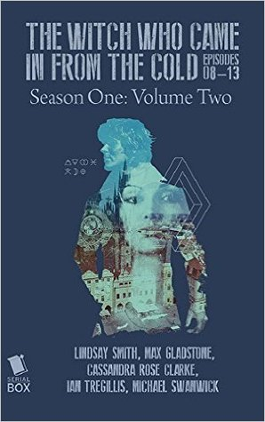 The Witch Who Came in From the Cold - Season One Volume Two (The Witch Who Came In From The Cold #8-13)