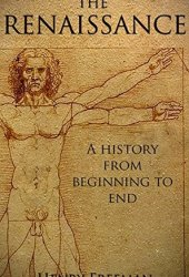 The Renaissance: A History From Beginning to End Pdf Book