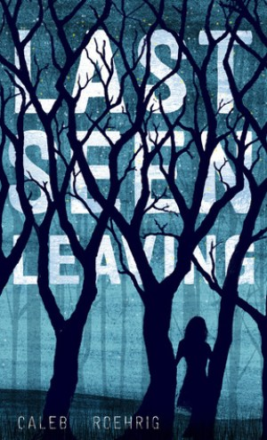 Review – Last Seen Leaving by Caleb Roehrig