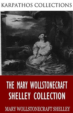 The Mary Wollstonecraft Shelley Collection