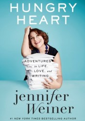Hungry Heart: Adventures in Life, Love, and Writing Pdf Book