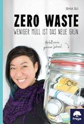 Zero Waste: Weniger Müll ist das neue Grün Pdf Book