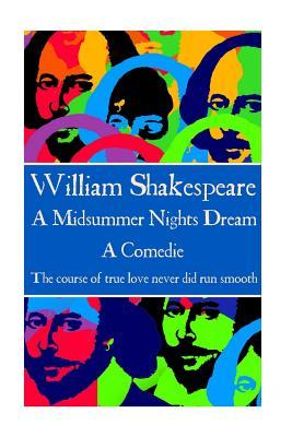 A Midsummer Nights Dream: The Course of True Love Never Did Run Smooth