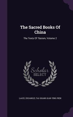 The Sacred Books of China: The Texts of Taoism, Volume 2