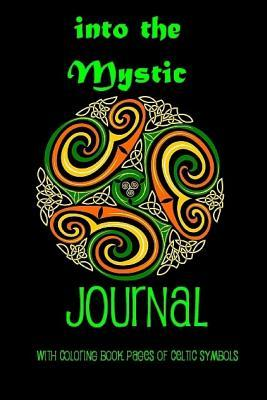 Into the Mystic Journal: With coloring book pages of Celtic Symbols