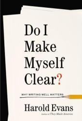 Do I Make Myself Clear? Why Writing Well Matters Pdf Book