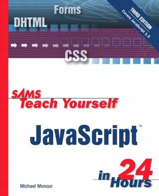 Sams Teach Yourself Javascript in 24 Hours with Sams Teach Yourself Html & Xhtml in 24 Hours