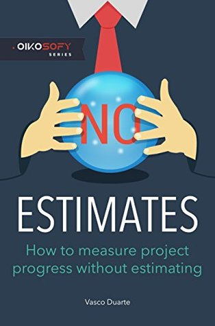 NoEstimates: How To Measure Project Progress Without Estimating