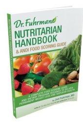 Dr. Fuhrman Nutritarian Handbook & ANDI Food Scoring Guide