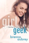 Girl Geek by Brenna Aubrey