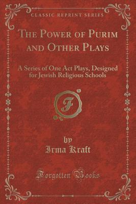 The Power of Purim and Other Plays: A Series of One Act Plays, Designed for Jewish Religious Schools