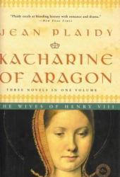 Katharine of Aragon: The Wives of Henry VIII (Tudor Saga, #2-4)