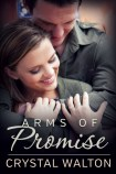 Arms of Promise by Crystal Walton