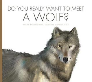 Do You Really Want to Meet a Wolf?