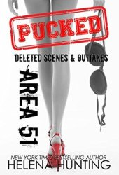 AREA 51: Pucked Series Deleted Scenes & Outtakes (Pucked, #4.1)