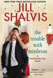 The Trouble with Mistletoe (Heartbreaker Bay, #2) Book Pdf
