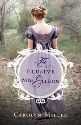 The Elusive Miss Ellison (Regency Brides: A Legacy of Grace, #1)
