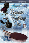 Beware Falling Ice (Suncoast Society, #36)