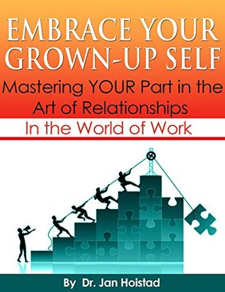 Improve Your Career: Master Your Part in the Art of Relationships in the World of Work
