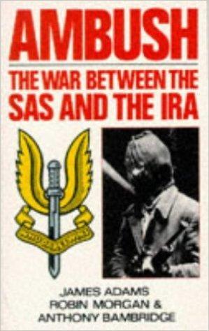 Ambush: The War Between the SAS and the IRA