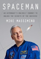 Spaceman: An Astronaut's Unlikely Journey to Unlock the Secrets of the Universe Pdf Book