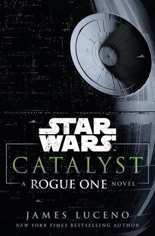 Star Wars: Catalyst - A Rogue One Novel Book Cover
