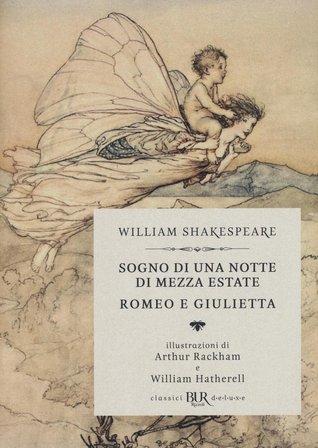 Sogno di una notte di mezza estate; Romeo e Giulietta