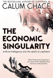 The Economic Singularity: Artificial intelligence and the death of capitalism Book Pdf
