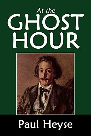 At the Ghost Hour and Other Stories by Paul Heyse