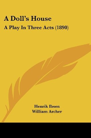 A Doll's House: A Play In Three Acts (1890)